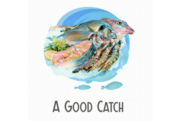 A Good Catch represents sustainable seafood practices.